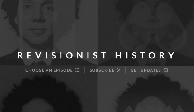 Revisionist History - Malcolm Gladwell Podcast
